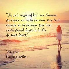 """Paulo Coelho - citation tirée du livre """"Adultère"""" paru le 10 avril 2014 - Recherche Google -"""