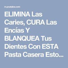 ELIMINA Las Caries, CURA Las Encías Y BLANQUEA Tus Dientes Con ESTA Pasta Casera Esto Dejará Tus Die - YouTube