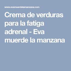 Crema de verduras para la fatiga adrenal - Eva muerde la manzana