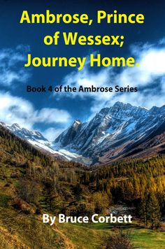 Ambrose, Prince of Wessex: Journey Home (Book 4 of the Ambrose series)
