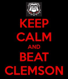 KEEP CALM AND BEAT CLEMSON