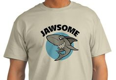 22 Awesome Shark T Shirts for Shark Week | 22. Jawsome – by Designalicious