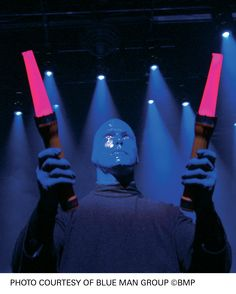 Go to a Blue Man Group concert.