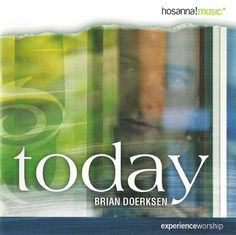 The River by Brian Doerksen Worship Leader, Praise And Worship, Hosanna Music, Cleanse Me, Need To Meet, Compact Disc, Riveting, Christian Music, Choir