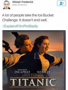 Funny Quotes, Funny Memes, Hilarious, Movie Plots Explained Badly, Explain A Film Plot Badly, Bad Film, Titanic Movie, Rms Titanic, Movie Memes
