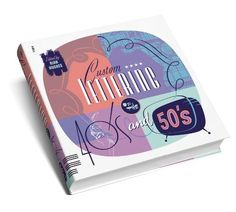 Custom Lettering of the 40s & 50s by Rian Hughes. $29.70. Publisher: Fiell Publishing (August 19, 2011)