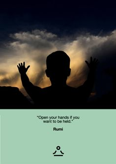 """""""Open your hand if you want to be held."""" - Rumi • Udahni.com • #yogaquotes"""