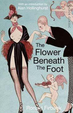 The Flower Beneath the Foot by Ronald Firbank