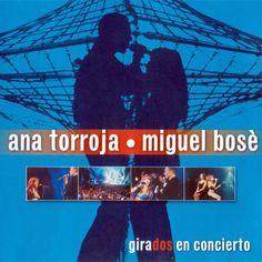 Escuchando «Ana Torroja • Miguel Bosé - Girados En Concierto»