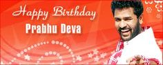 Happy Birthday Prabhu Deva...Read More