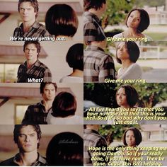 """I kinda enjoyed the fact Bonnie called Damon out...I was getting a bit annoyed by his """"we'll never get out of here"""" attitude."""
