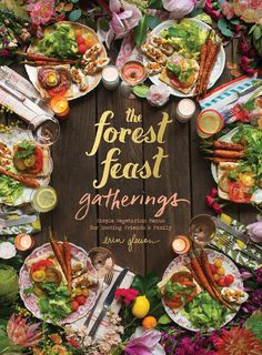 For the last year or so, I have been busy working on my biggest project to date– my third book, an entertaining cookbook called THE FOREST FEAST GATHERINGS. I have just finished it and am so excited to reveal the cover (here's a behind-the-scenes pic of the cover shoot!). It comes out September 27, 2016, but is already available for PREORDER!! It's all new material (with a few blog favorites) and features menus for small gatherings on any occasion – everything from a summer dinner party, to…