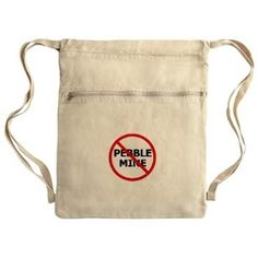 No Pebble Mine: Sack Pack #NoPebbleMine #LittleBearProd