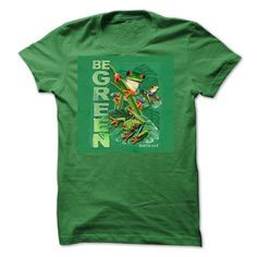 Be Green - Earth Day 2015 T Shirt, Hoodie, Sweatshirt