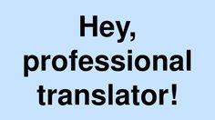 Mid-January 2015, TranslationWebshop will be launched, an international platform on which people can find a professional translator in 3 easy steps and professional translators from the EU Member States can earn extra income. Professional translators can present themselves to clients 24/7 without having to spend time & effort on preparing quotations. You now have a chance to win a free subscription Gold for 6 months…