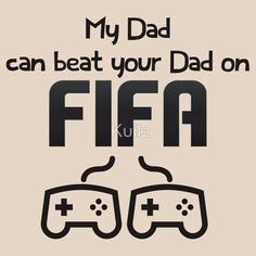 My Dad - Fifa #Gaming #Baby #Football #Fifa #Soccer
