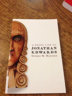 A book about Jonathan Edwards the Theologist
