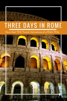 3 Days in Rome - Have Seat Will Travel: Adventures of a Pilots Wife 3 Days In Rome, 10 Days In Italy, Italy Vacation, Italy Travel, Travel Around The World, Around The Worlds, Pilot Wife, Rome Itinerary, What Dreams May Come