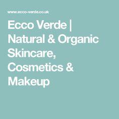 Ecco Verde | Natural & Organic Skincare, Cosmetics & Makeup