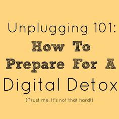 "Must do. Soon. ""How To Prepare For A Digital Detox"" via @Mama Knows It All"