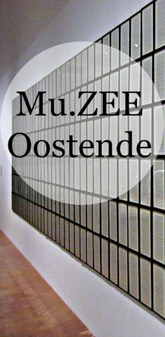 """The Museum of the Sea or Mu.ZEE (""""zee"""" meaning """"sea"""" in Dutch) in Oostende,Belgium exhibits work by various Belgian artists from 1850 until present day through a permanent and temporary exhibitions."""