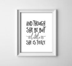 INSTANT DOWNLOAD 8X10 printable digital art file - And though she be but little she is fierce - white and black - typography - baby girl This