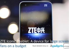 ZTE Iconic Phablet: A device for large screen fans on a budget