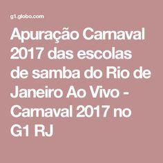 Apuração Carnaval 2017 das escolas de samba do Rio de Janeiro Ao Vivo - Carnaval 2017 no G1 RJ