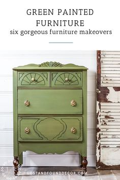 Looking for inspiration for green painted furniture? Here's 6 gorgeous furniture pieces painted in different shades of green, just for you! #greenpaintedfurniture #milkpaint #chalkpaint
