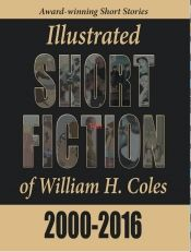 Illustrated Short Fiction of William H. by William H. Coles - Temporarily FREE! @OnlineBookClub
