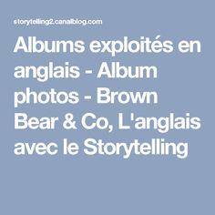 Albums exploités en anglais - Album photos - Brown Bear & Co, L'anglais avec le Storytelling