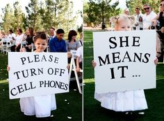 "Fun way to tell guests to turn off cell phones at a wedding... at an event with ""I mean it"" #no cell phones #wedding humor"