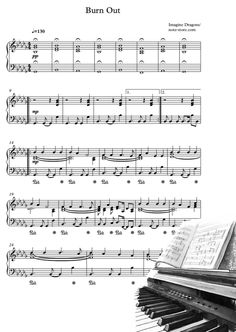 Ноты Imagine Dragons - Burn Out - Пианино. Imagine Dragons, Burns, Sheet Music, Music Sheets