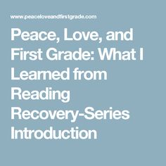 Peace, Love, and First Grade: What I Learned from Reading Recovery-Series Introduction