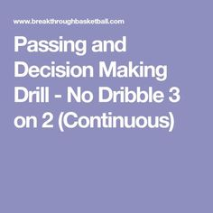 Passing and Decision Making Drill - No Dribble 3 on 2 (Continuous)
