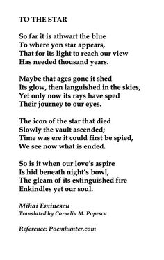 "Poem ©: ""To the Star"" - by Mihai Eminescu (Translated by Corneliu M. Popescu; Poemhunter.com). Poems In English, University Of Vienna, Beautiful Poetry, Writers And Poets, Writing Inspiration, Writing Prompts, Philosophy, Quotations, Verses"