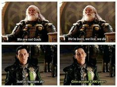Loki ~ Odin ~ We are not Gods D'aaawwww look at that cute little smile at the end! :D makes me giggle and smile at my iPod like a loon lol