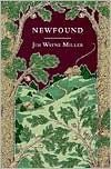 Newfound-by Jim Wayne Miller. Poetic, beautifully written coming of age story that rings true on every page. A must read!
