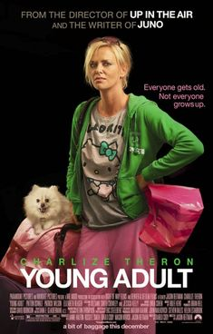 """""""Young Adult."""" Wow, depressing black comedy. Never want to see it again."""