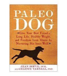 Jean Hofve And Celeste Yarnall Paleo Dog Book
