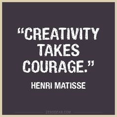 """Creativity takes courage."" -- Henri Matisse #writing #reading #books @BookCountry"