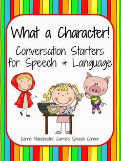 Speechie Freebies: What a Character! Conversation Starters for Speech & Language. Pinned by SOS Inc. Resources. Follow all our boards at pinterest.com/sostherapy/ for therapy resources.