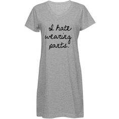 I Hate Pants | Enough Said.