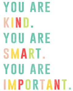 The Help - Free Printable You is Kind. You is smart. You is Important.