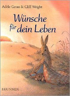 Wünsche für dein Leben: Amazon.de: Adèle Geras, Cliff Wright: Bücher
