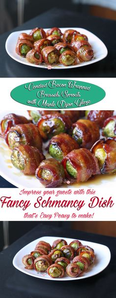 The dish to end all Brussels Sprouts dishes! Impress your guests with this Fancy Schmancy dish that's Easy Peasy to make! Candied Bacon Wrapped Brussels Sprouts with Maple Dijon Glaze