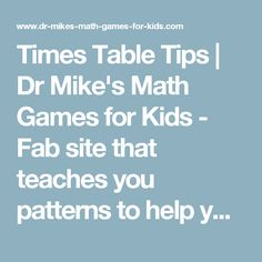 Times Table Tips   Dr Mike's Math Games for Kids - Fab site that teaches you patterns to help you find factors and multiples of a number.