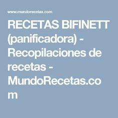 RECETAS BIFINETT (panificadora) - Recopilaciones de recetas - MundoRecetas.com