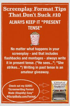 """Screenplay Format Tip No.10: Keep Things """"Present"""" Tense ...(Check out my  """"Screenwriting Format Made (Stupidly) Easy"""" for all your script format info: http://scriptbully.com/format) #scriptbully"""
