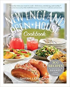 New England Open-House Cookbook: 300 Recipes Inspired by the Bounty of New England: Sarah Leah Chase, Ina Garten: 9780761155195: Amazon.com: Books
